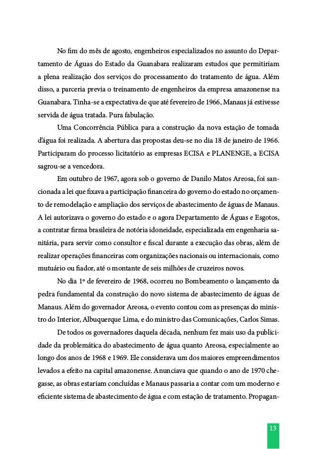 13  No fim do mês de agosto, engenheiros especializados no assunto do Depar- tamento de Águas do Estado da Guanabara real...