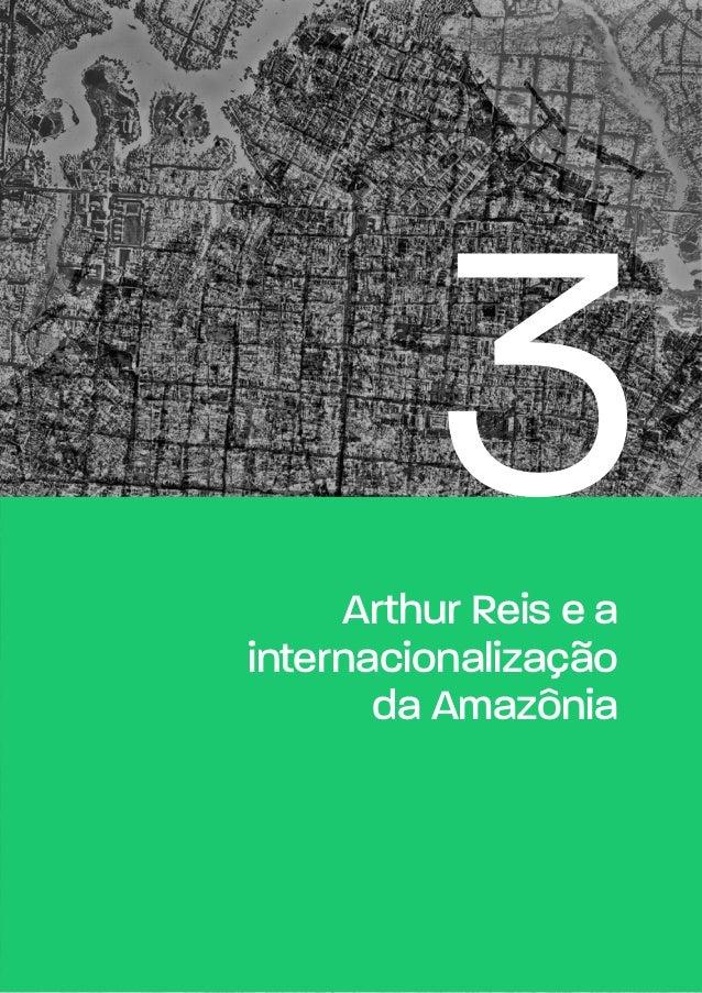 3Arthur Reis e a internacionalização da Amazônia