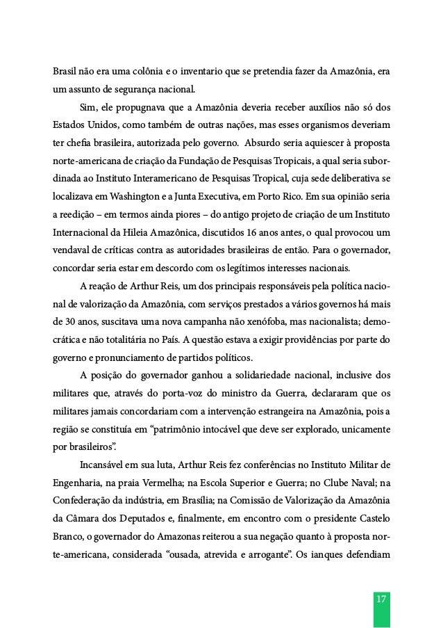 17 Brasil não era uma colônia e o inventario que se pretendia fazer da Amazônia, era um assunto de segurança nacional.  S...