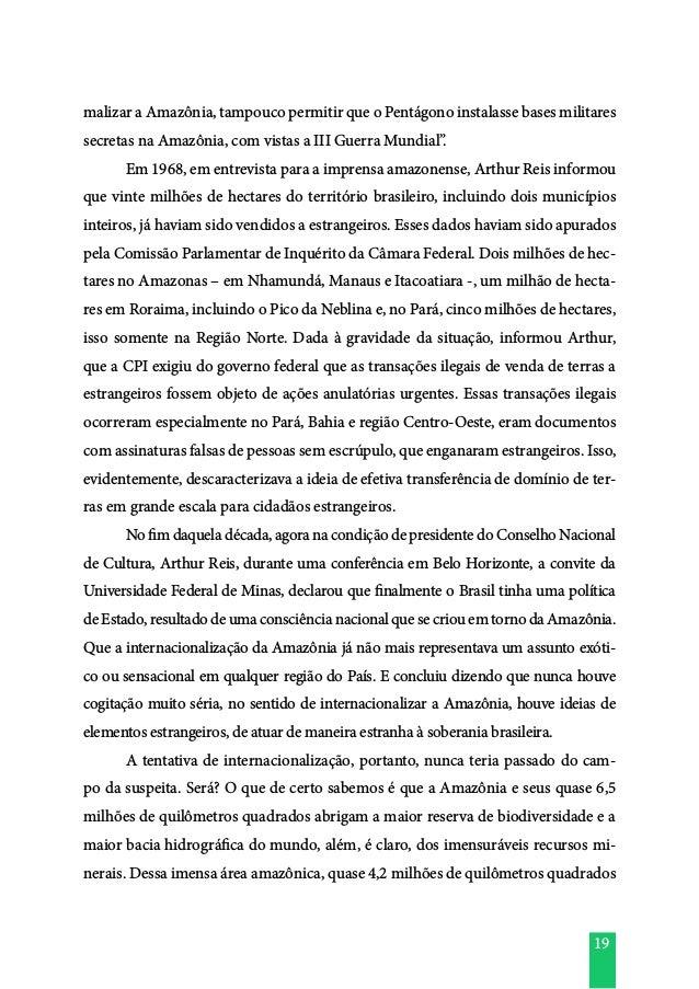 19 malizar a Amazônia, tampouco permitir que o Pentágono instalasse bases militares secretas na Amazônia, com vistas a III...