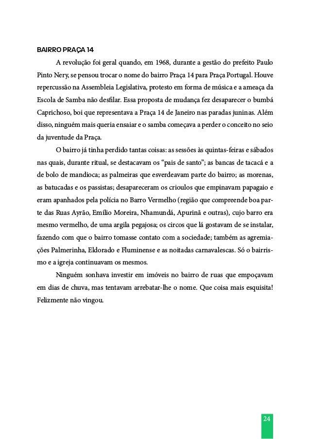 24 BAIRRO PRAÇA 14  A revolução foi geral quando, em 1968, durante a gestão do prefeito Paulo Pinto Nery, se pensou troca...