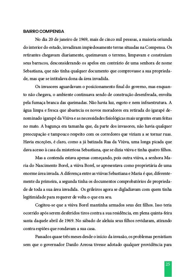 25 BAIRRO COMPENSA  No dia 20 de janeiro de 1969, mais de cinco mil pessoas, a maioria oriunda do interior do estado, inv...