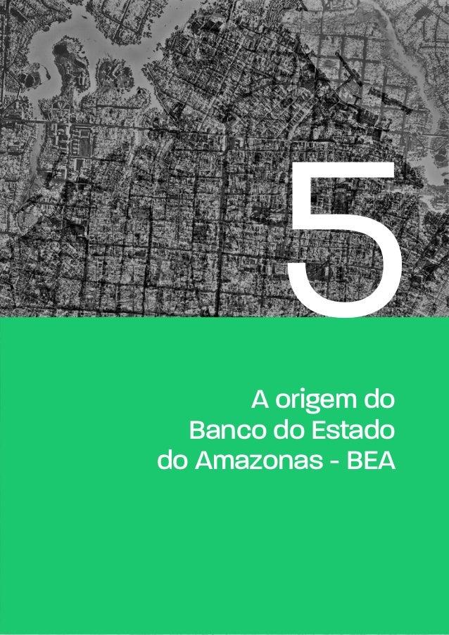 5A origem do Banco do Estado do Amazonas - BEA