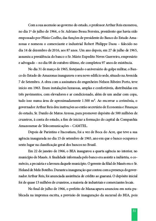 31  Com a sua ascensão ao governo do estado, o professor Arthur Reis exonerou, no dia 1º de julho de 1964, o Sr. Adriano ...