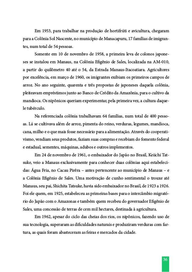 36  Em 1953, para trabalhar na produção de hortifrúti e avicultura, chegaram para a Colônia Sol Nascente, no município de...
