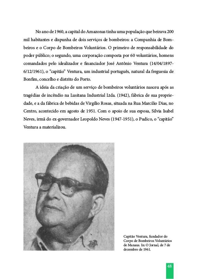 48  No ano de 1960, a capital do Amazonas tinha uma população que beirava 200 mil habitantes e dispunha de dois serviços ...