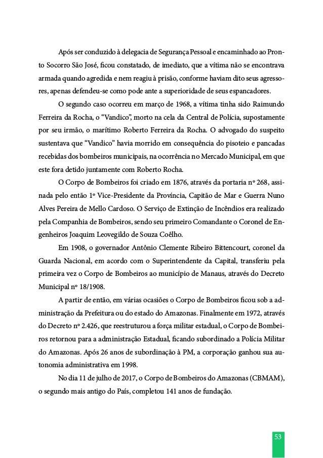 53  ApósserconduzidoàdelegaciadeSegurançaPessoaleencaminhadoaoPron- to Socorro São José, ficou constatado, de imediato, q...