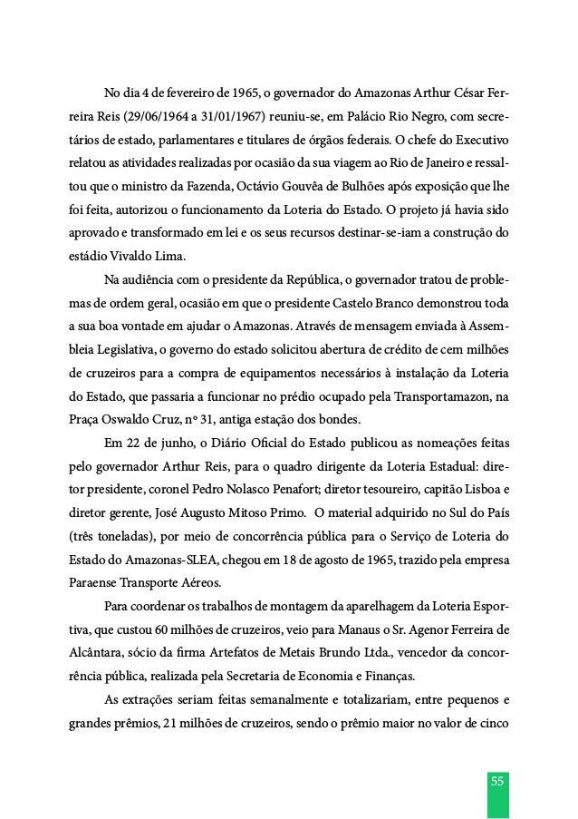 55  No dia 4 de fevereiro de 1965, o governador do Amazonas Arthur César Fer- reira Reis (29/06/1964 a 31/01/1967) reuniu...