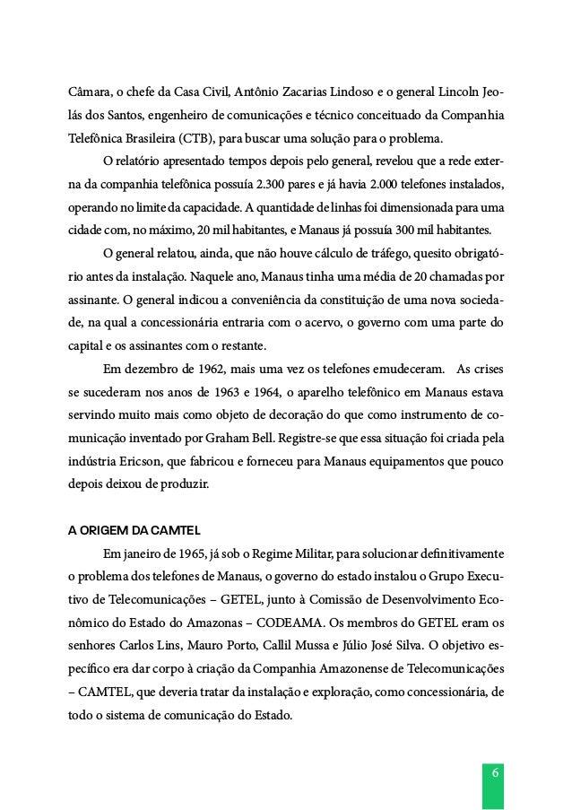 6 Câmara, o chefe da Casa Civil, Antônio Zacarias Lindoso e o general Lincoln Jeo- lás dos Santos, engenheiro de comunicaç...