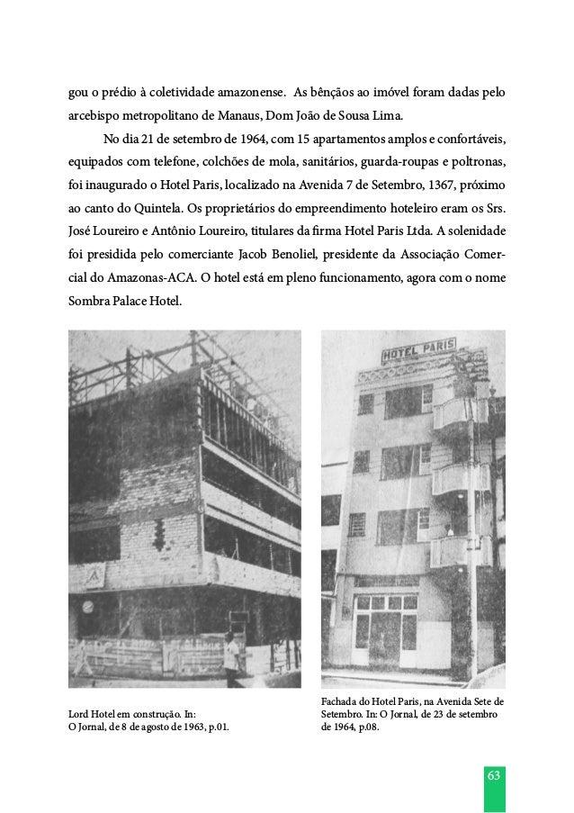63 gou o prédio à coletividade amazonense. As bênçãos ao imóvel foram dadas pelo arcebispo metropolitano de Manaus, Dom Jo...