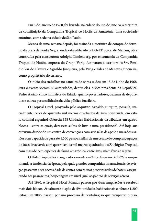 64  Em 5 de janeiro de 1968, foi lavrada, na cidade do Rio de Janeiro, a escritura de constituição da Companhia Tropical ...