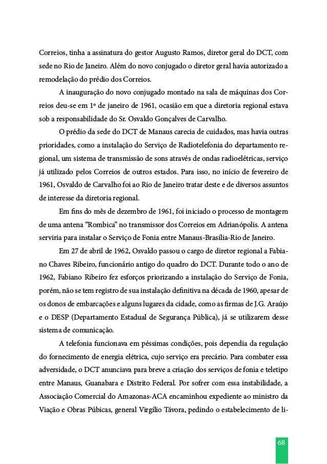 68 Correios, tinha a assinatura do gestor Augusto Ramos, diretor geral do DCT, com sede no Rio de Janeiro. Além do novo co...