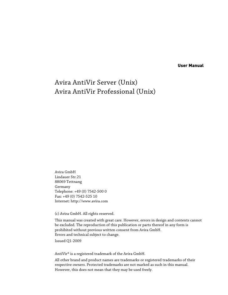 User Manual   Avira AntiVir Server (Unix) Avira AntiVir Professional (Unix)     Avira GmbH Lindauer Str.21 88069 Tettnang ...