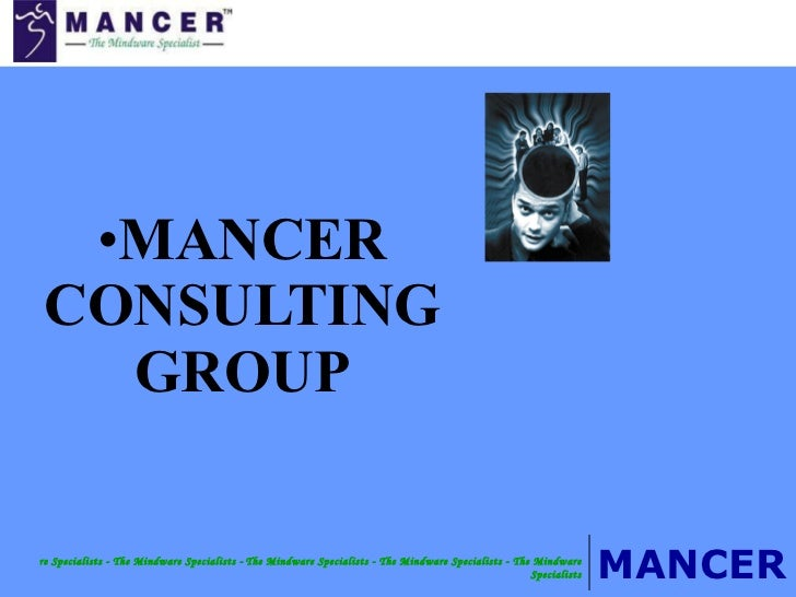 <ul><li>MANCER CONSULTING GROUP </li></ul>