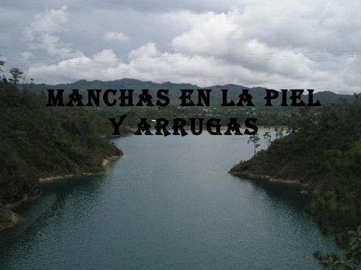 MANCHAS EN LA PIEL Y ARRUGAS