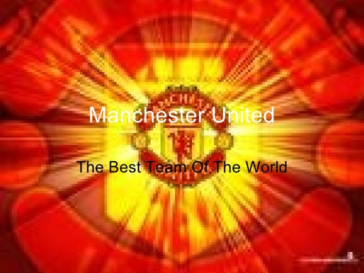 Manchester United The Best Team Of The World