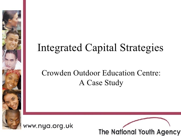Integrated Capital Strategies Crowden Outdoor Education Centre: A Case Study