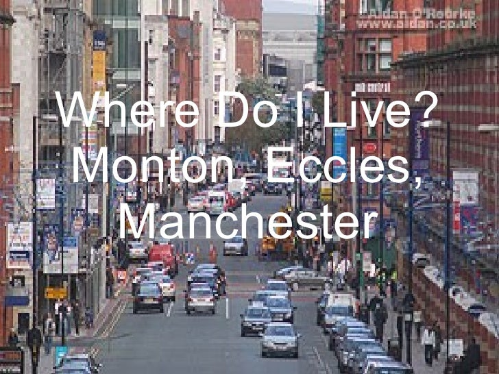 Where Do I Live? Monton, Eccles, Manchester