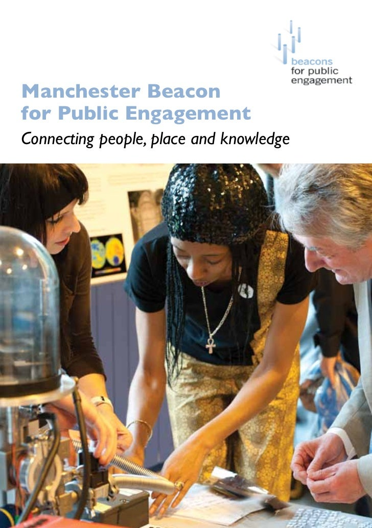 Manchester Beaconfor Public EngagementConnecting people, place and knowledge