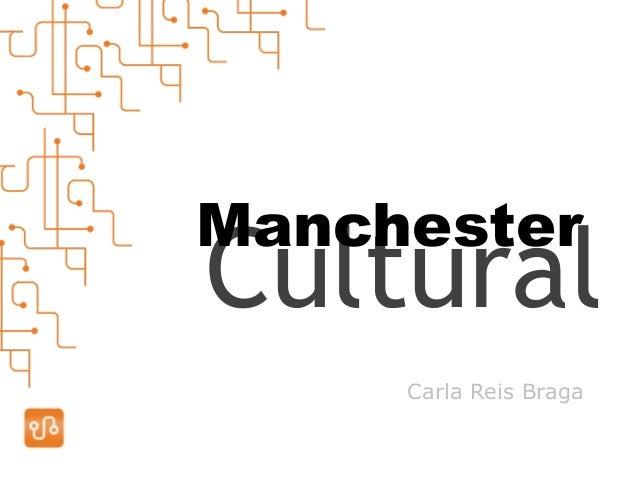 Carla Reis Braga Cultural Manchester
