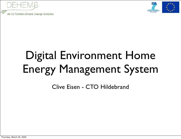 Digital Environment Home                     Energy Management System                            Clive Eisen - CTO Hildebr...