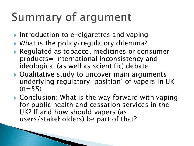 Introduction to e-cigarettes and vaping  What is the policy/regulatory dilemma?  Regulated as tobacco, medicines or co...