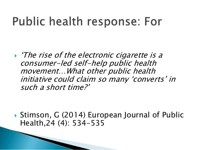  'The rise of the electronic cigarette is a consumer-led self-help public health movement…What other public health initia...