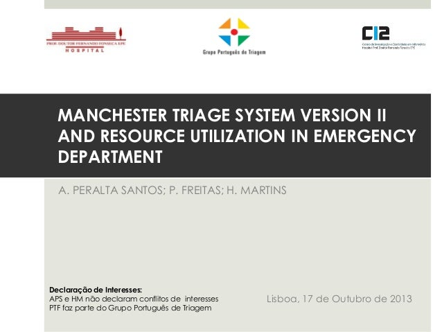 MANCHESTER TRIAGE SYSTEM VERSION II AND RESOURCE UTILIZATION IN EMERGENCY DEPARTMENT A. PERALTA SANTOS; P. FREITAS; H. MAR...
