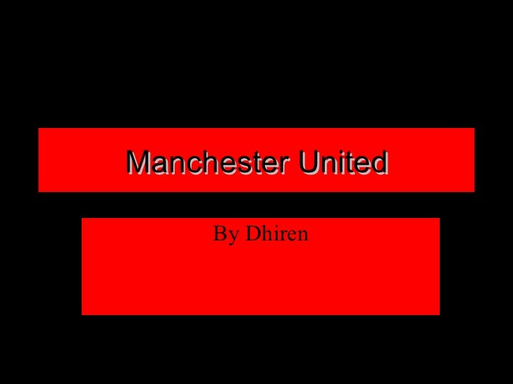 Manchester United By Dhiren