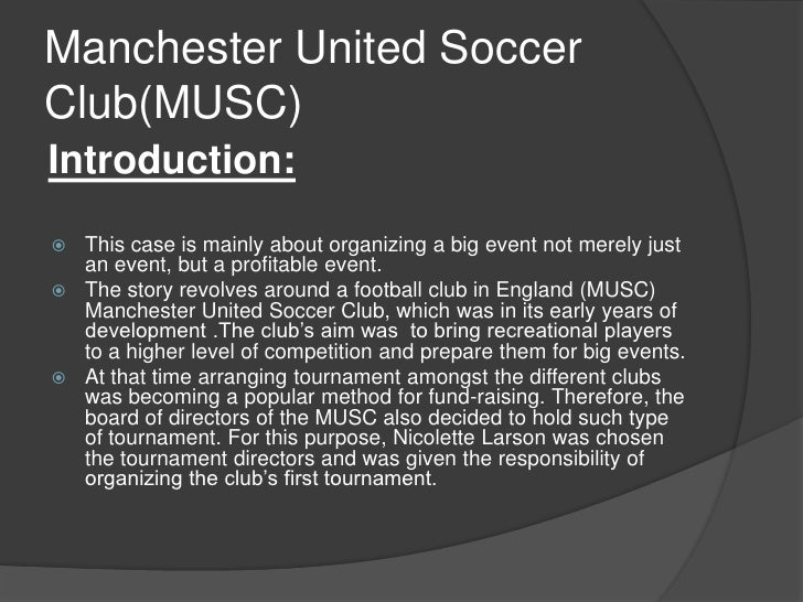 manchester united soccer club nicolette larson Project management manchester united soccer club group – d by keshani malindi chanaka reeza fazily slideshare uses cookies to improve functionality and performance, and to provide you with relevant advertising.