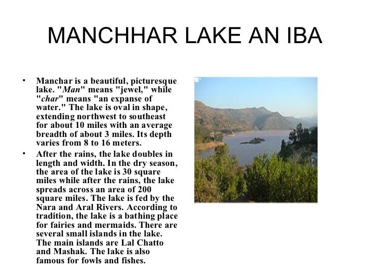 "MANCHHAR LAKE AN IBA <ul><li>Manchar is a beautiful, picturesque lake. "" Man "" means ""jewel,"" while &q..."