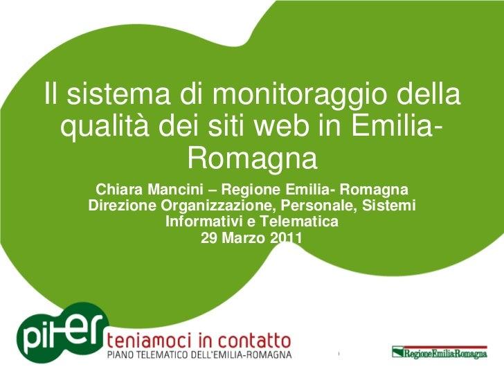 Il sistema di monitoraggio della  qualità dei siti web in Emilia-            Romagna    Chiara Mancini – Regione Emilia- R...
