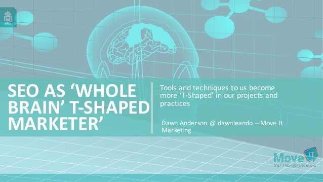 Tools	   and	   techniques	   to	   us	   become	    more	   'T-­‐Shaped'	   in	   our	   projects	   and	    practices SE...