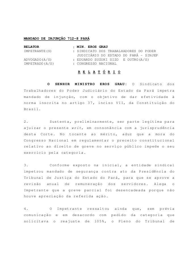 MANDADO DE INJUNÇÃO 712-8 PARÁ RELATOR : MIN. EROS GRAU IMPETRANTE(S) : SINDICATO DOS TRABALHADORES DO PODER JUDICIÁRIO DO...