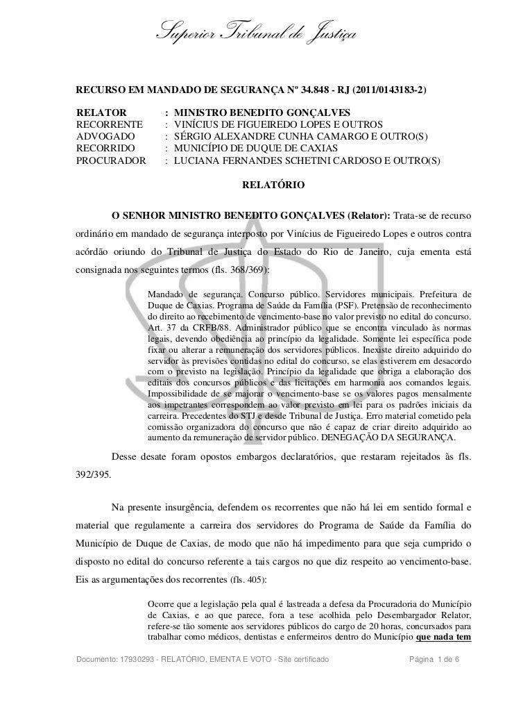 Superior Tribunal de JustiçaRECURSO EM MANDADO DE SEGURANÇA Nº 34.848 - RJ (2011/0143183-2)RELATOR                :   MINI...
