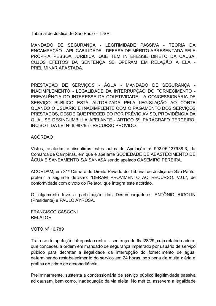 Tribunal de Justiça de São Paulo - TJSP.MANDADO DE SEGURANÇA - LEGITIMIDADE PASSIVA - TEORIA DAENCAMPAÇÃO - APLICABILIDADE...
