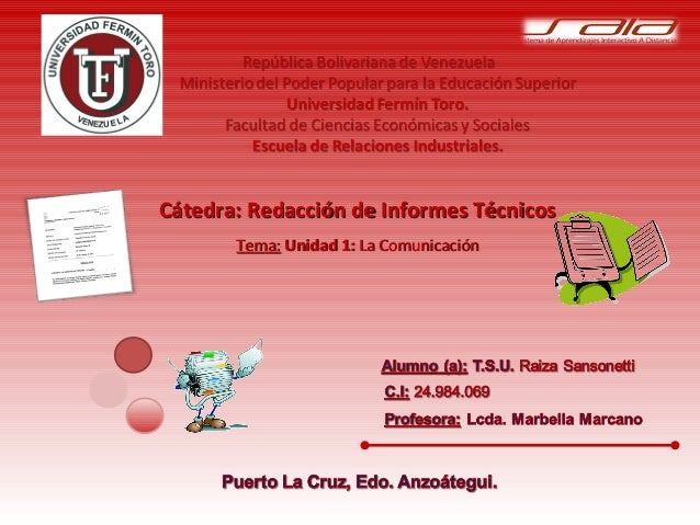 Cátedra: Redacción de Informes TécnicosCátedra: Redacción de Informes Técnicos Tema:Tema: Unidad 1:Unidad 1: La Comunicaci...
