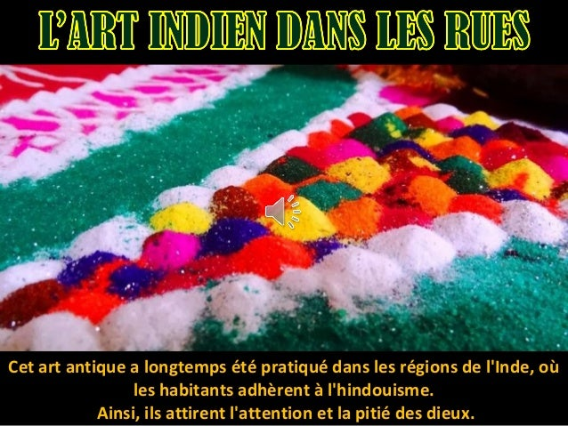 Cet art antique a longtemps été pratiqué dans les régions de l'Inde, où les habitants adhèrent à l'hindouisme. Ainsi, ils ...