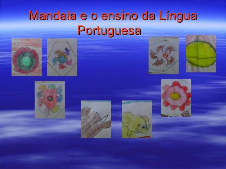 Mandala e o ensino da Língua       Portuguesa
