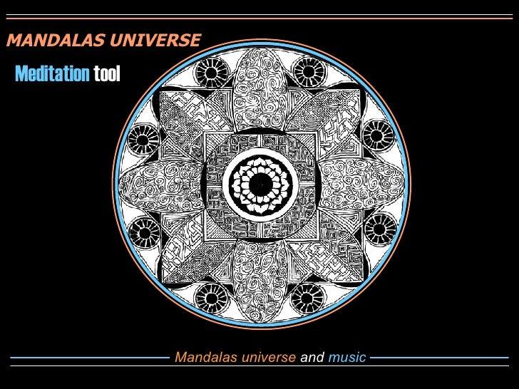 Mandalas universe  and  music MANDALAS UNIVERSE Meditation  tool