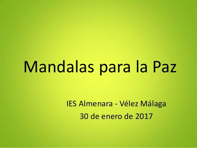 Mandalas para la Paz IES Almenara - Vélez Málaga 30 de enero de 2017
