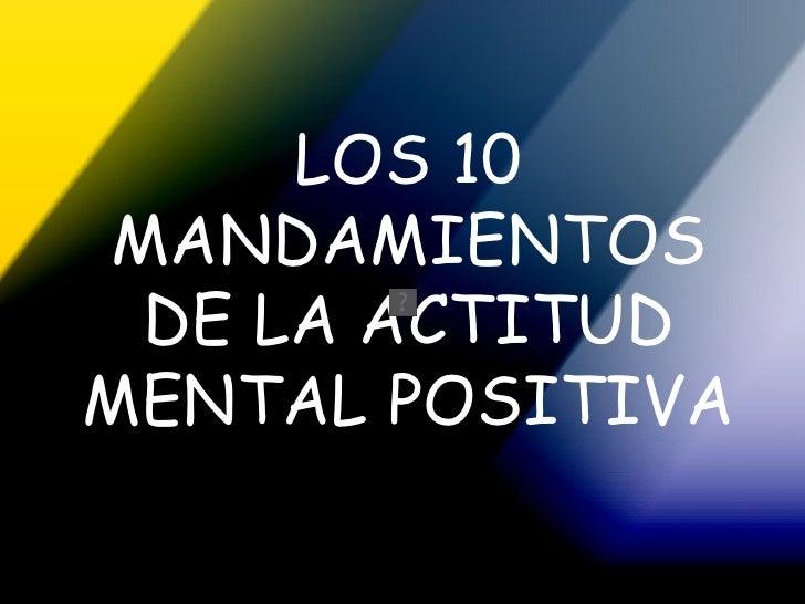 Frases De Actitud Fuerte: Mandamientos Para Una Actitud Mental Positiva