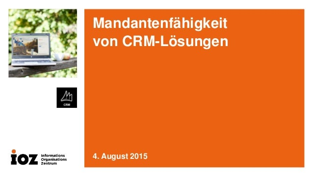 Mandantenfähigkeit von CRM-Lösungen 4. August 2015