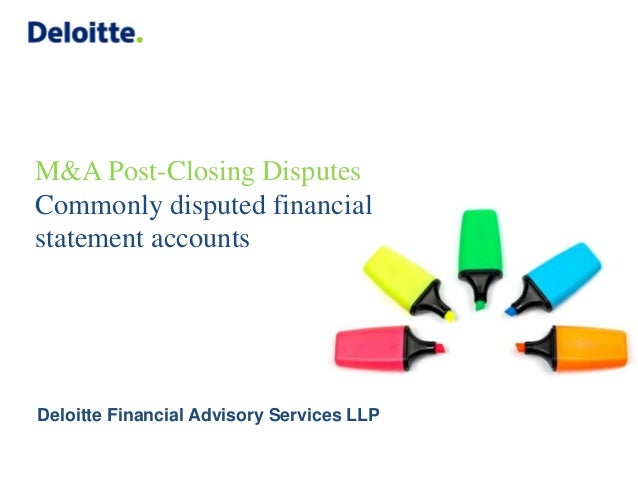 M&A Post-Closing Disputes Commonly disputed financial statement accounts Deloitte Financial Advisory Services LLP