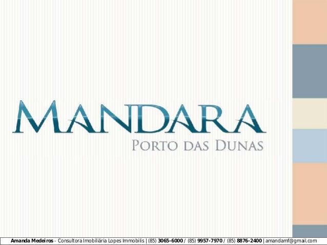 Amanda Medeiros - Consultora Imobiliária Lopes Immobilis | (85) 3065-6000 / (85) 9957-7970 / (85) 8876-2400 | amandamf@gma...