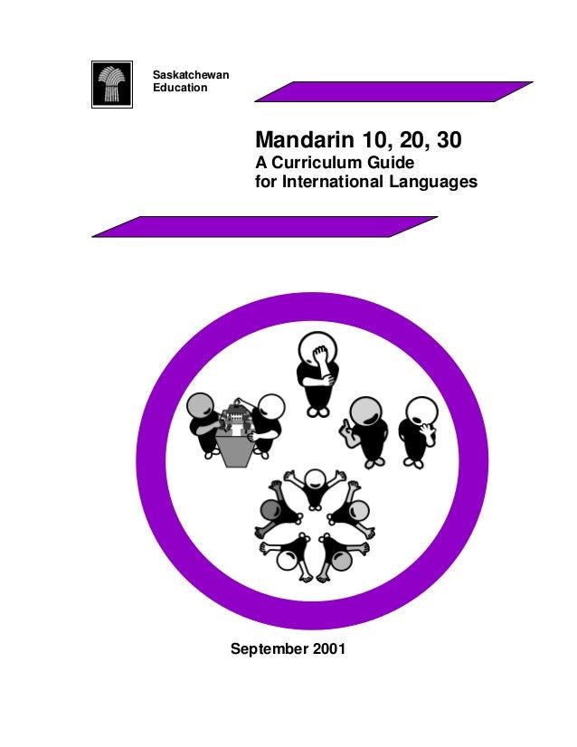 SaskatchewanEducation                 Mandarin 10, 20, 30                 A Curriculum Guide                 for Internati...