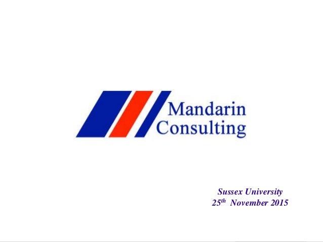 © Copyright Mandarin Consulting Ltd Sussex University 25th November 2015