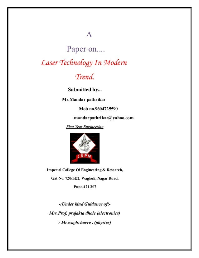 A Paper on.... Laser Technology In Modern Trend. Submitted by... Mr.Mandar pathrikar Mob no.9604725590 mandarpathrikar@yah...