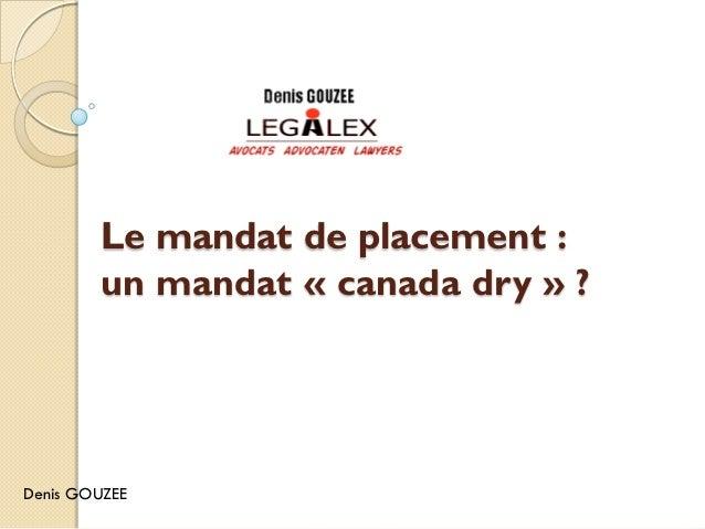 Le mandat de placement :        un mandat « canada dry » ?Denis GOUZEE