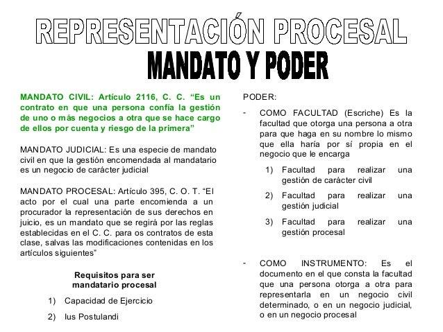 MANDATO JUDICIAL: Es una especie de mandato civil en que la gestión encomendada al mandatario es un negocio de carácter ju...